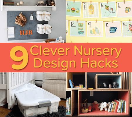 9 Clever Design Nursery Hacks